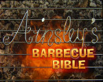 Ainsley's Barbecue Bible