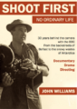 Shoot First - no ordinary life - John Williams