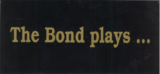 The Bond Plays